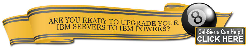 Are you ready to upgrade your IBM Servers to IBM POWER8?